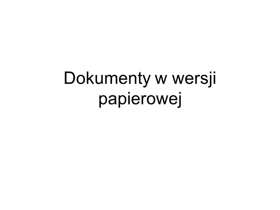 Dokumenty w wersji papierowej