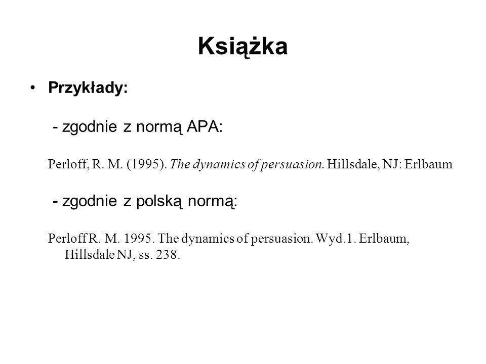 Książka Przykłady: - zgodnie z normą APA: - zgodnie z polską normą: