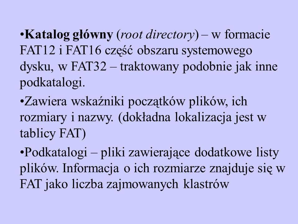 Katalog główny (root directory) – w formacie FAT12 i FAT16 część obszaru systemowego dysku, w FAT32 – traktowany podobnie jak inne podkatalogi.