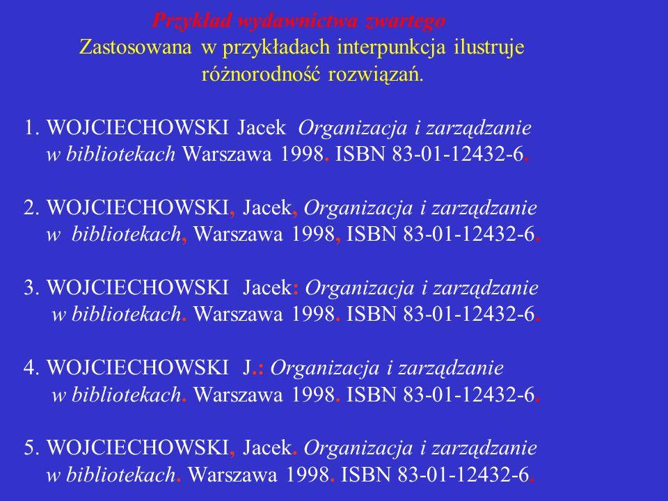 Przykład wydawnictwa zwartego Zastosowana w przykładach interpunkcja ilustruje różnorodność rozwiązań.