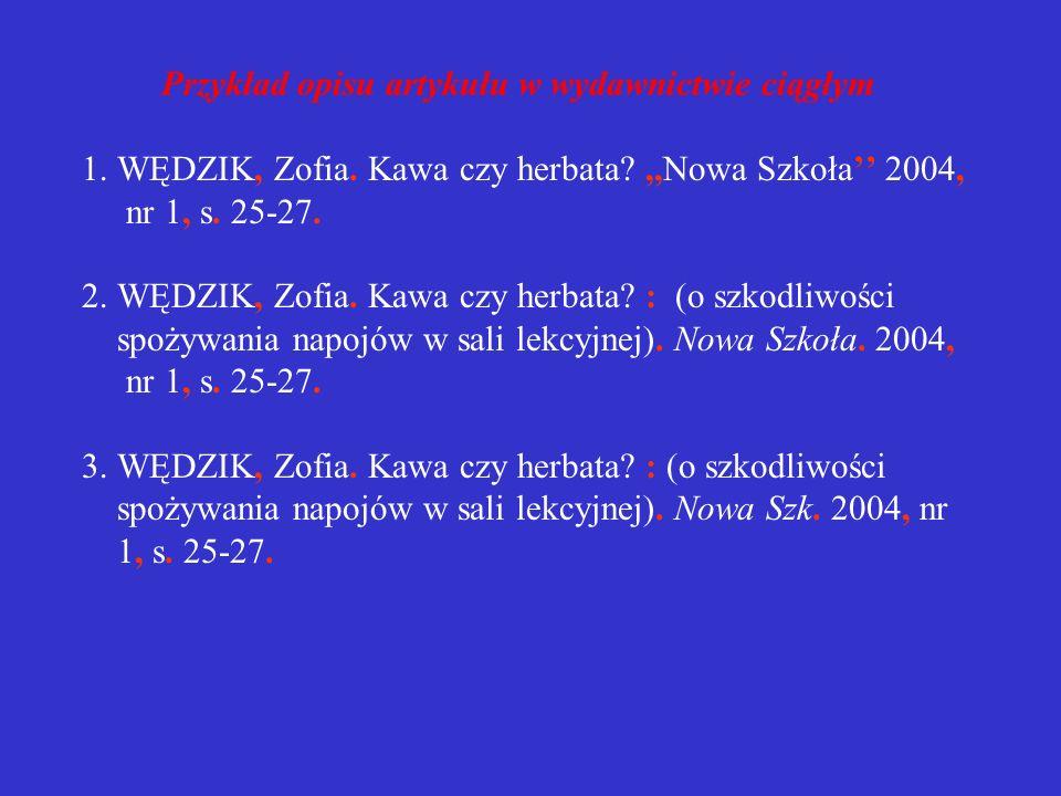 Przykład opisu artykułu w wydawnictwie ciągłym 1. WĘDZIK, Zofia