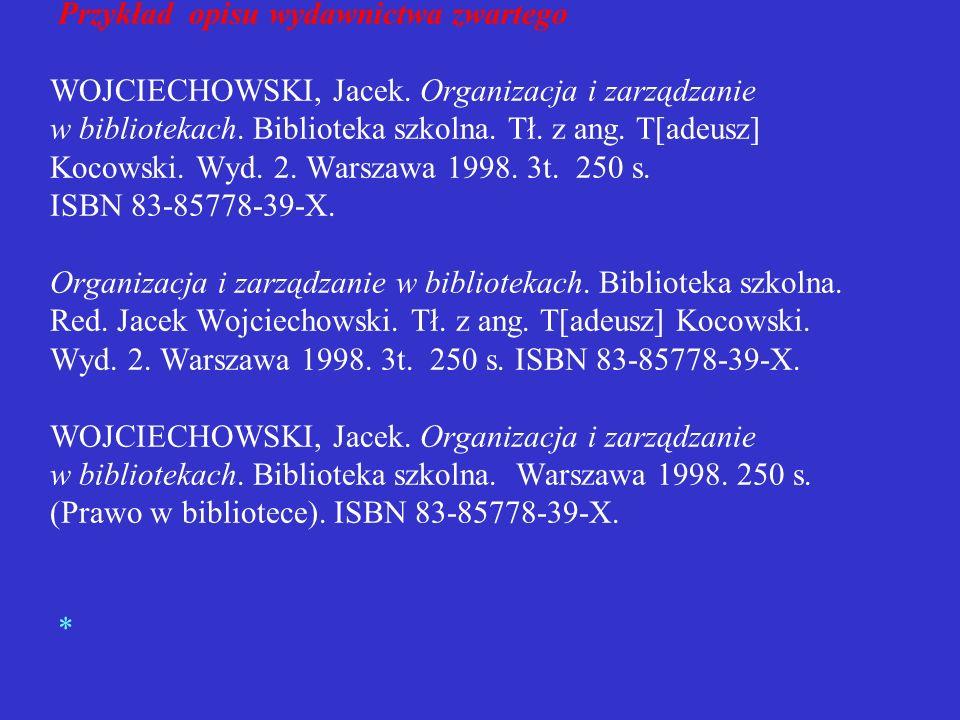 Przykład opisu wydawnictwa zwartego WOJCIECHOWSKI, Jacek