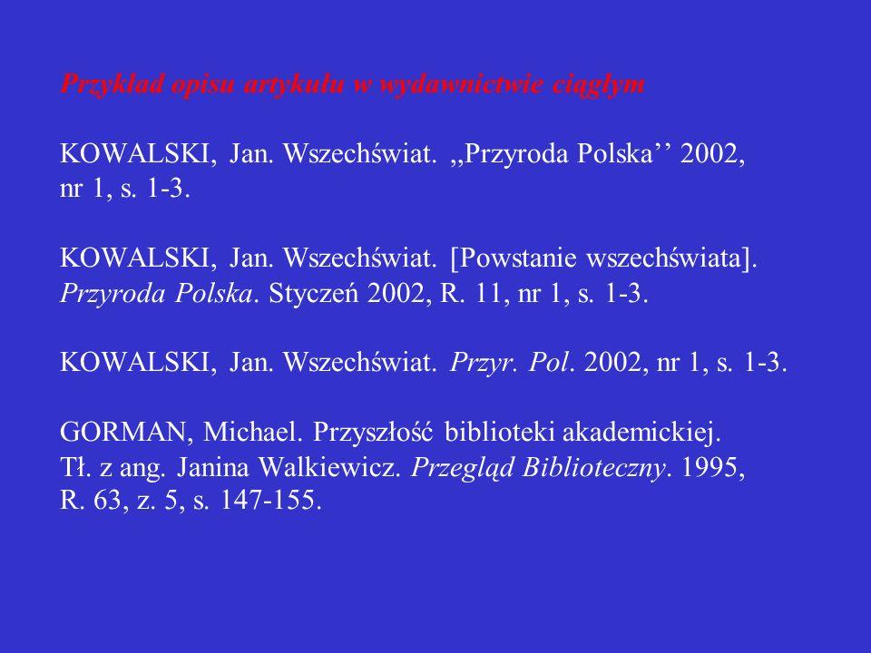 Przykład opisu artykułu w wydawnictwie ciągłym KOWALSKI, Jan