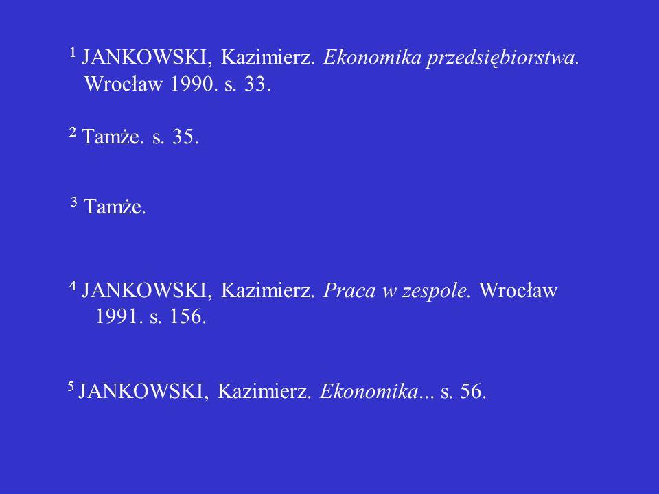 1 JANKOWSKI, Kazimierz. Ekonomika przedsiębiorstwa.