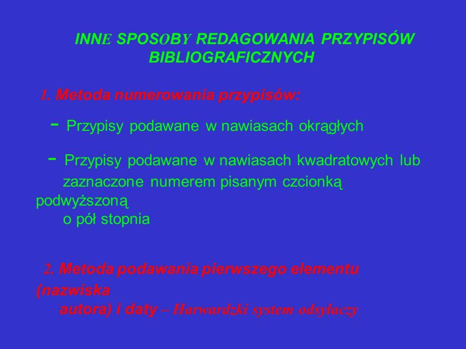 INNE SPOSOBY REDAGOWANIA PRZYPISÓW BIBLIOGRAFICZNYCH 1