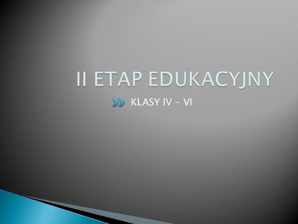 II ETAP EDUKACYJNY KLASY IV - VI