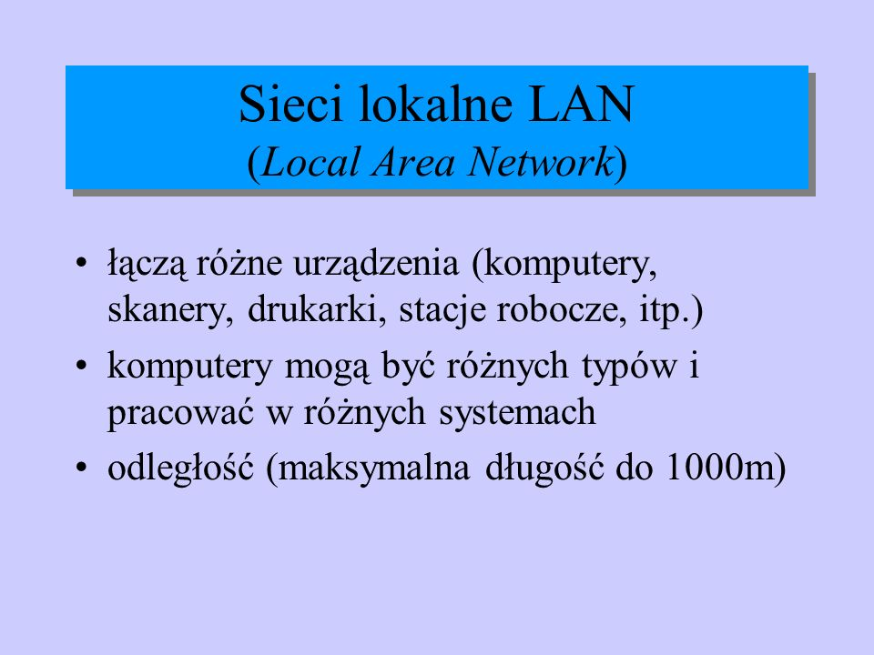 Sieci lokalne LAN (Local Area Network)