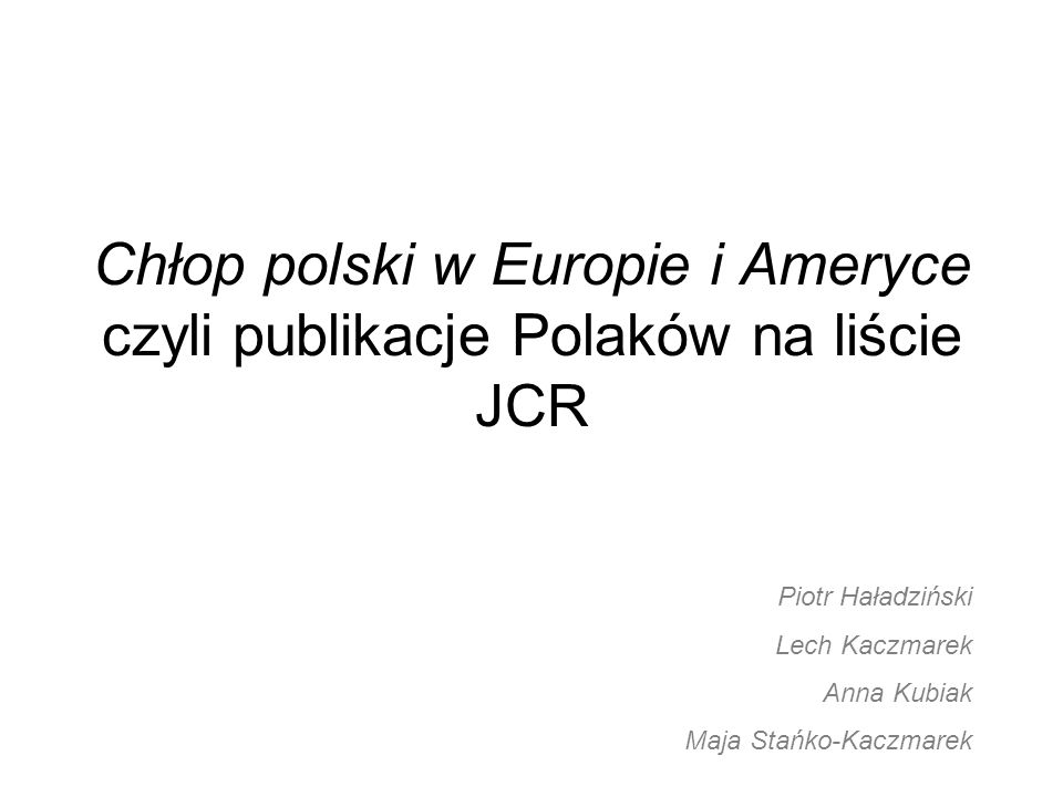 Chłop polski w Europie i Ameryce czyli publikacje Polaków na liście JCR