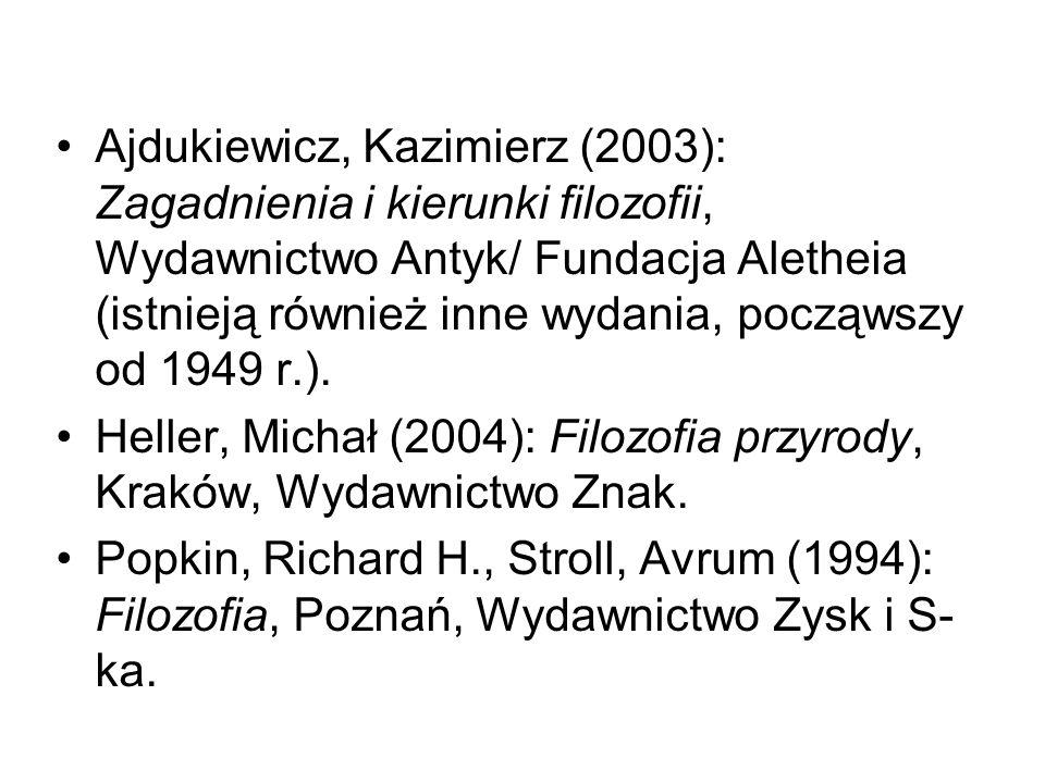 Ajdukiewicz, Kazimierz (2003): Zagadnienia i kierunki filozofii, Wydawnictwo Antyk/ Fundacja Aletheia (istnieją również inne wydania, począwszy od 1949 r.).