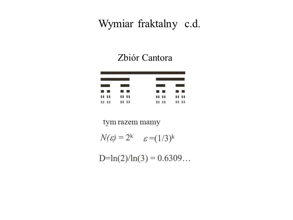 Wymiar fraktalny c.d. Zbiór Cantora tym razem mamy