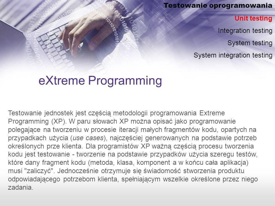 eXtreme Programming Testowanie oprogramowania Unit testing