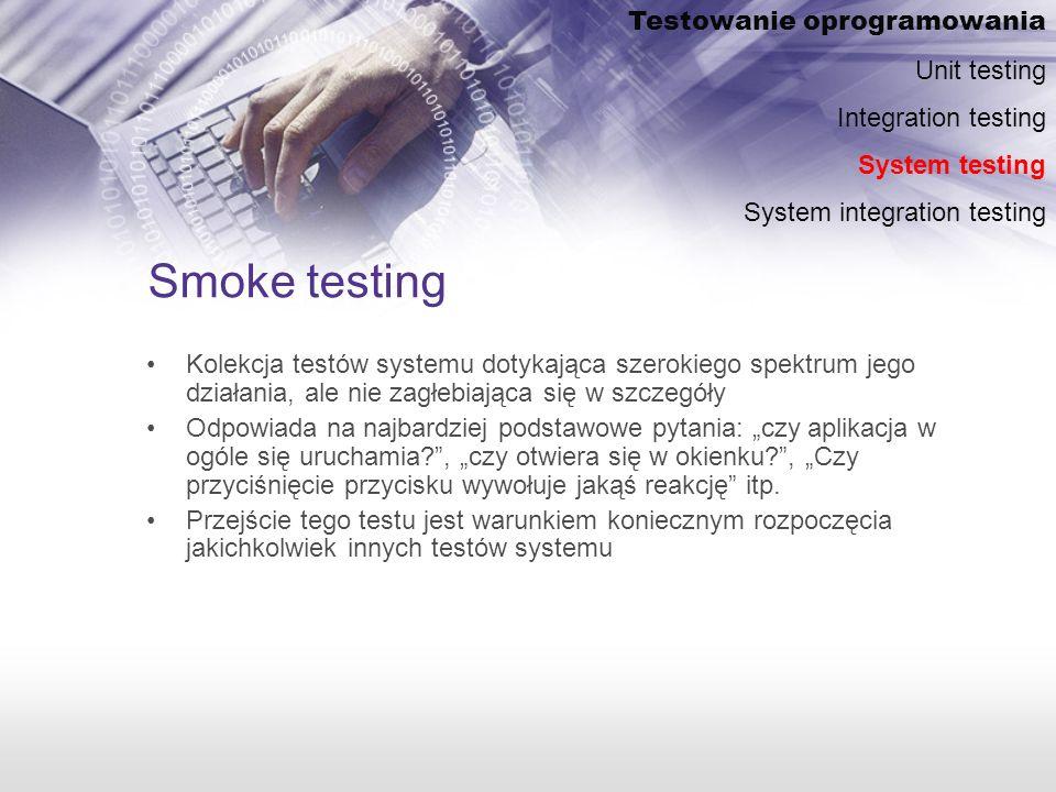 Smoke testing Testowanie oprogramowania Unit testing