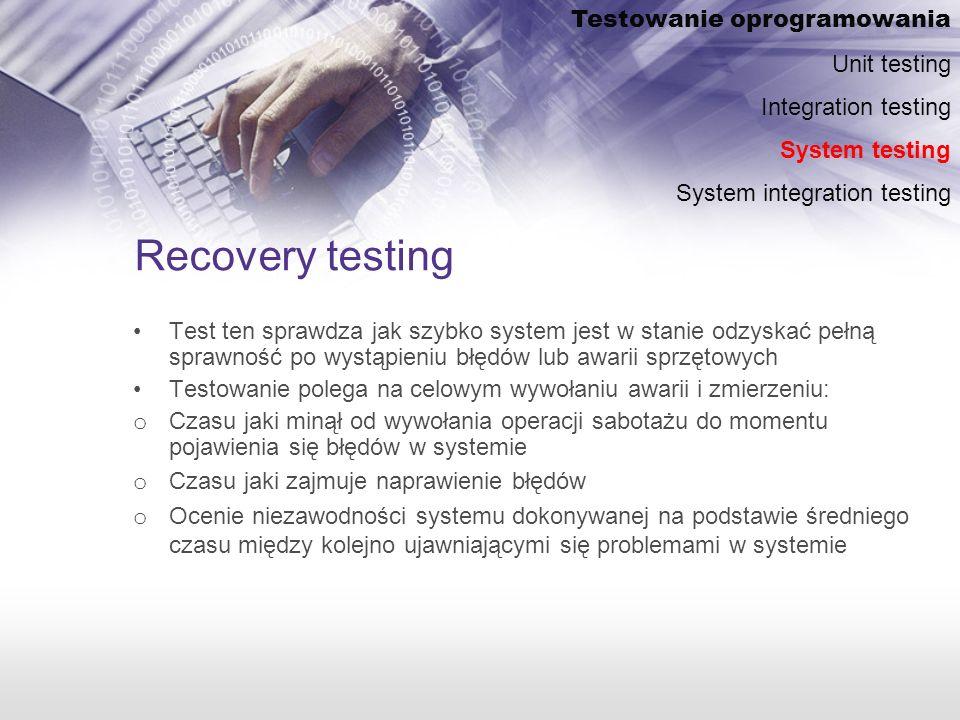 Recovery testing Testowanie oprogramowania Unit testing