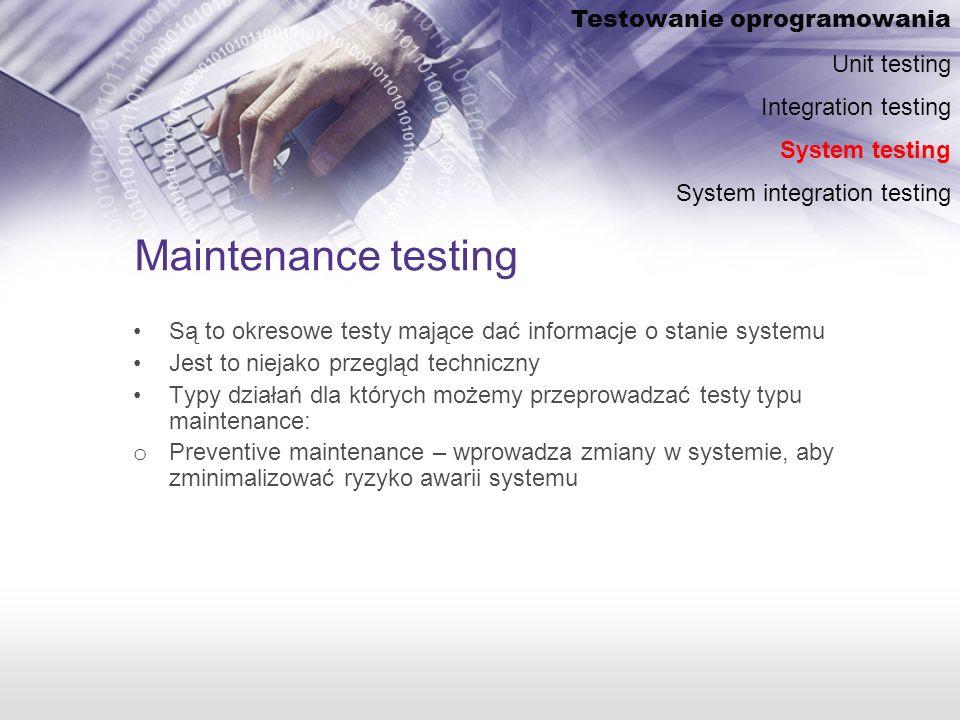 Maintenance testing Testowanie oprogramowania Unit testing