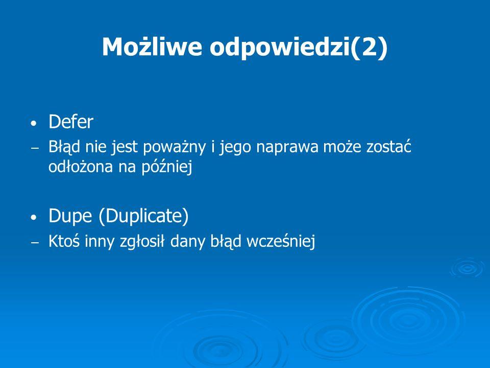 Możliwe odpowiedzi(2) Defer Dupe (Duplicate)
