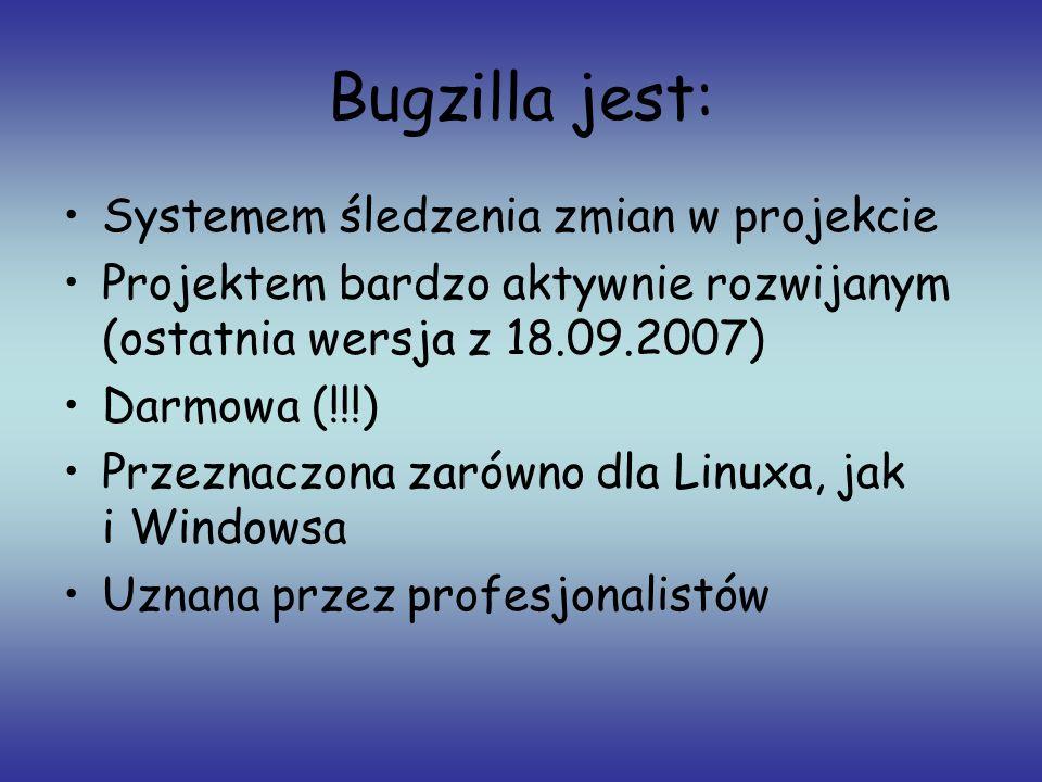 Bugzilla jest: Systemem śledzenia zmian w projekcie