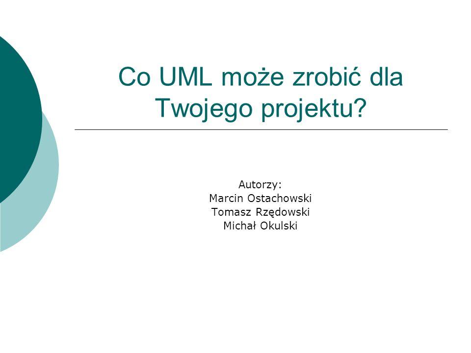 Co UML może zrobić dla Twojego projektu