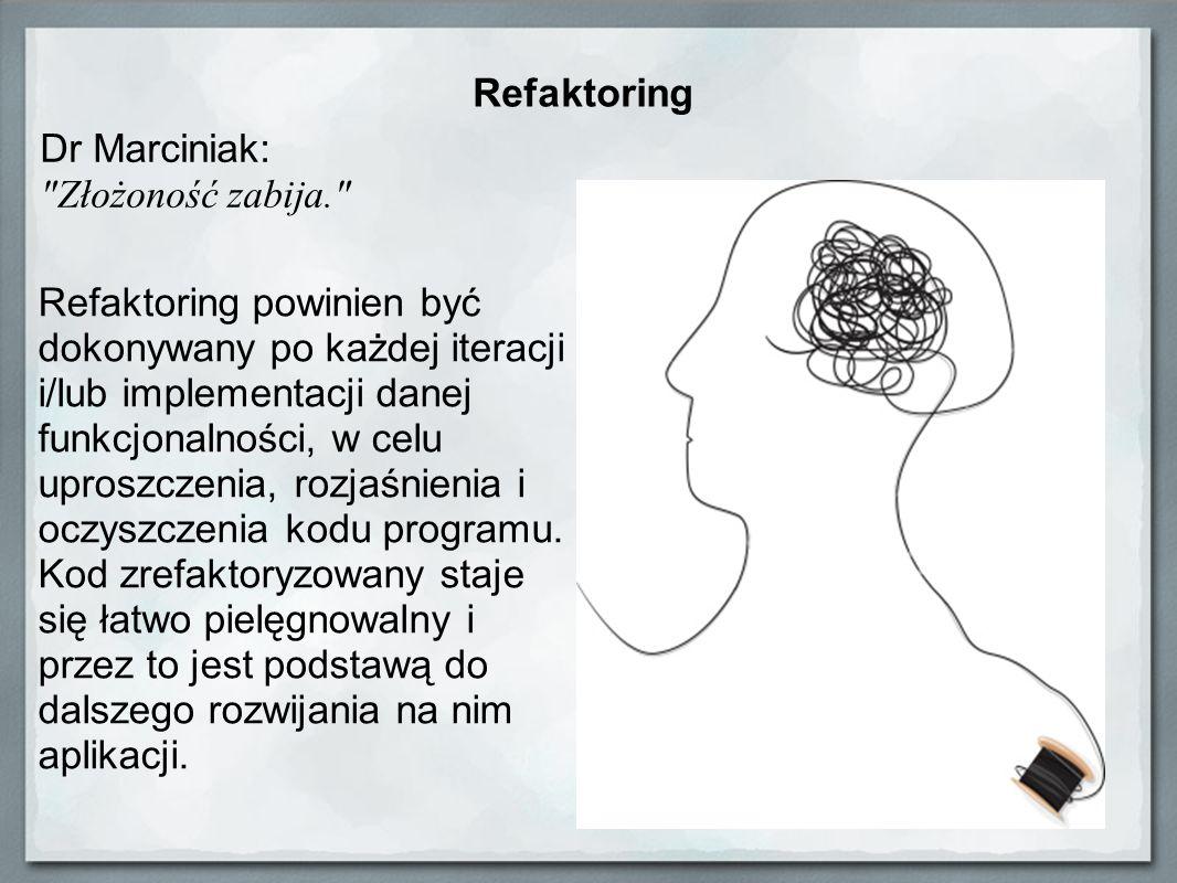 Refaktoring Dr Marciniak: Złożoność zabija.