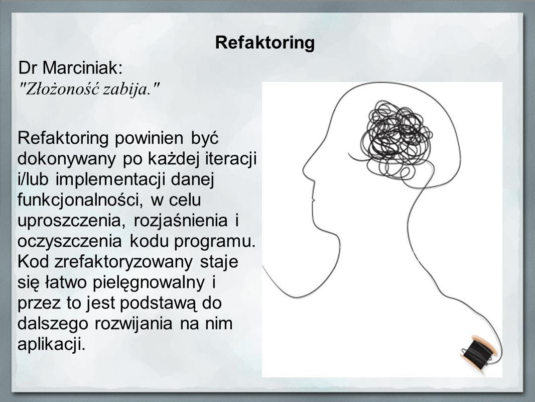 RefaktoringDr Marciniak: Złożoność zabija.
