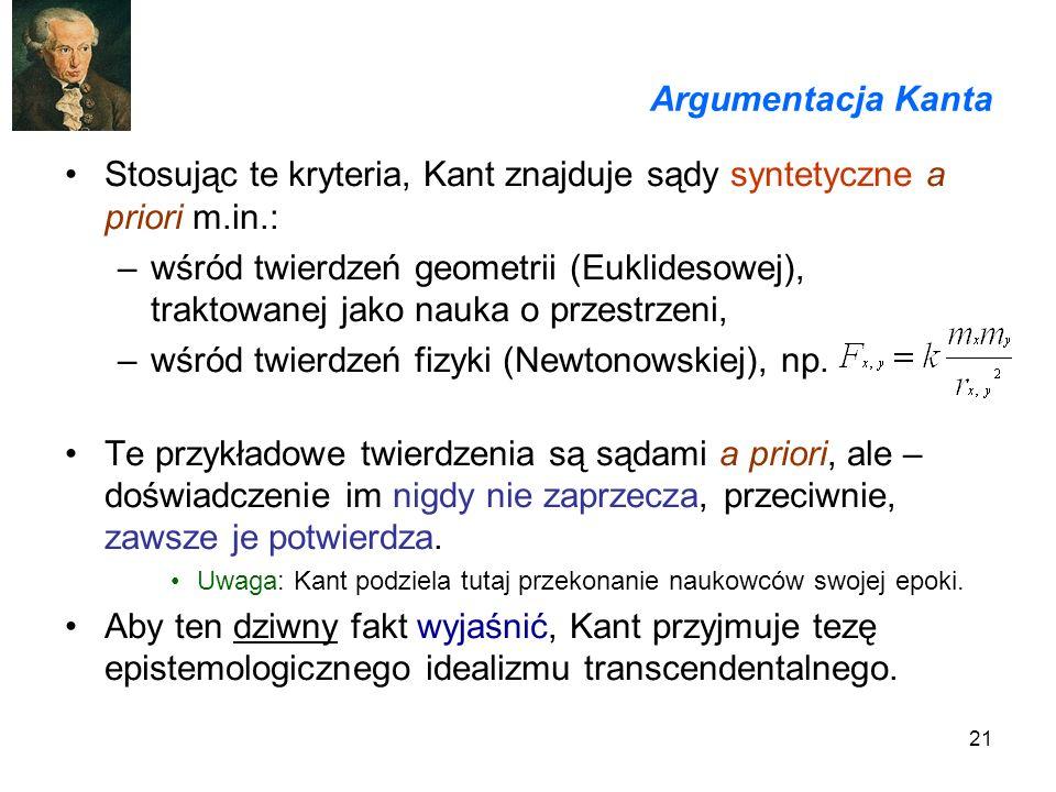 Stosując te kryteria, Kant znajduje sądy syntetyczne a priori m.in.: