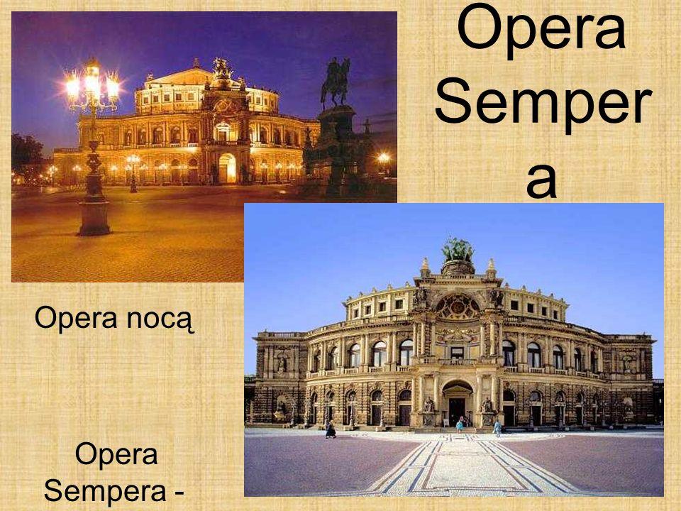 Opera Sempera - widok na wprost