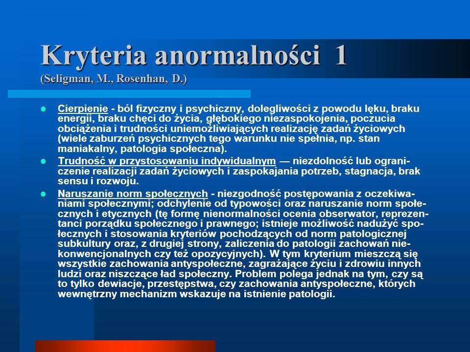 Kryteria anormalności 1 (Seligman, M., Rosenhan, D.)