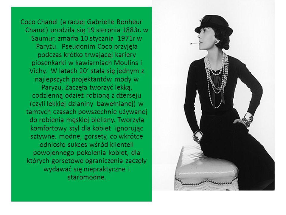 Coco Chanel (a raczej Gabrielle Bonheur Chanel) urodziła się 19 sierpnia 1883r.