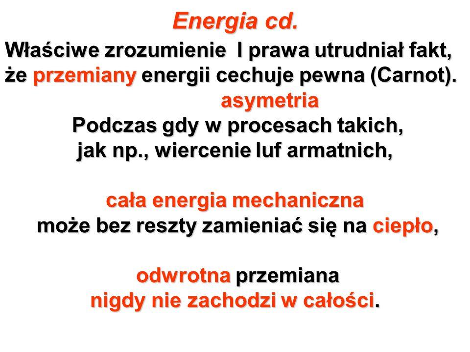 Energia cd. Właściwe zrozumienie I prawa utrudniał fakt,