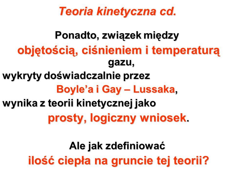 Teoria kinetyczna cd. Ponadto, związek między