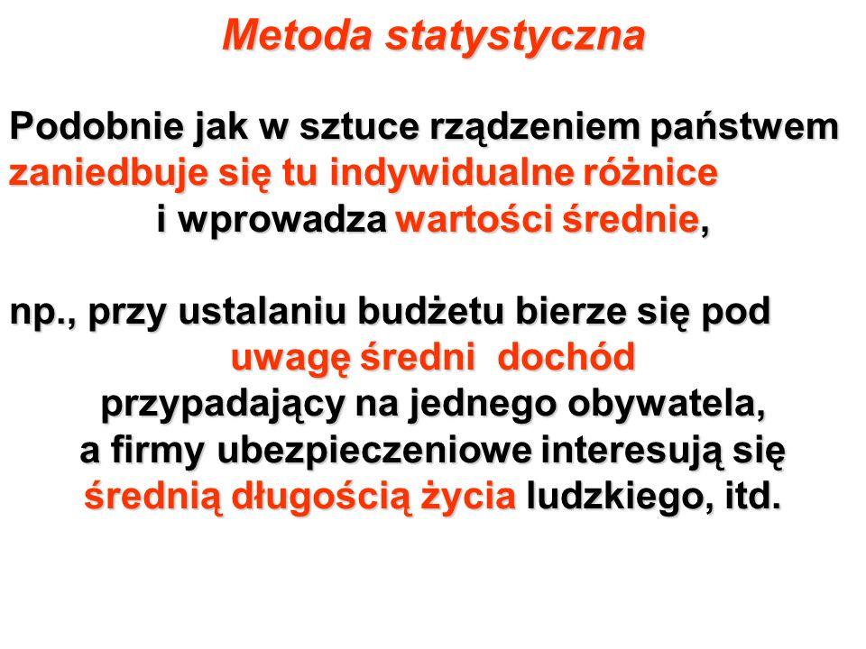 Metoda statystyczna Podobnie jak w sztuce rządzeniem państwem