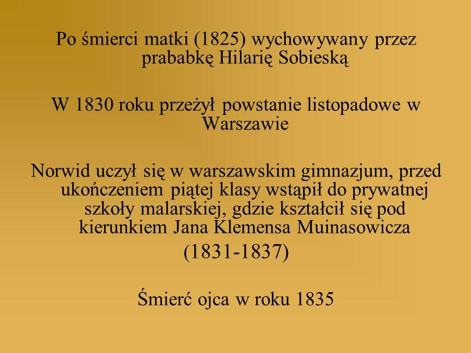 Po śmierci matki (1825) wychowywany przez prababkę Hilarię Sobieską