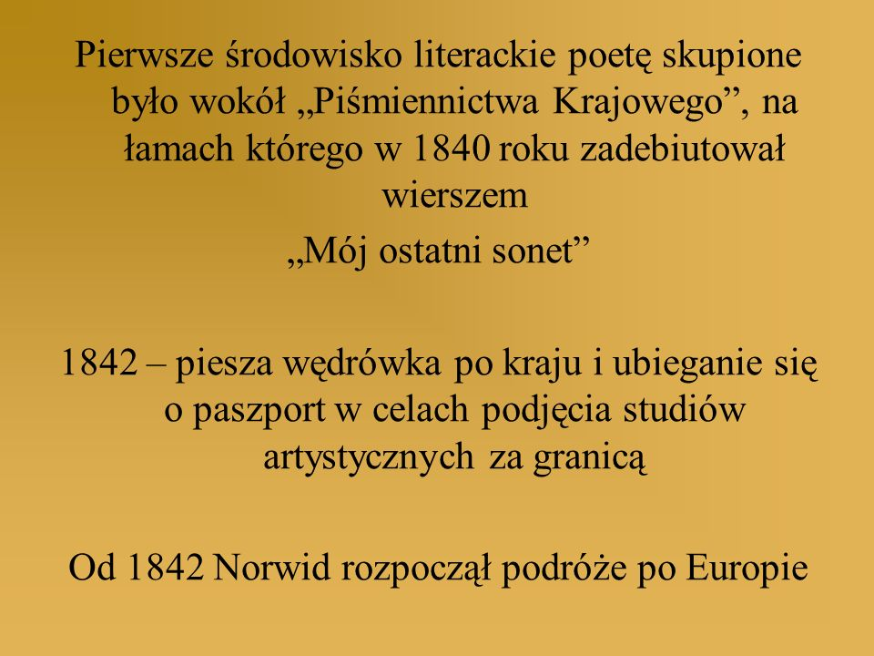 Od 1842 Norwid rozpoczął podróże po Europie