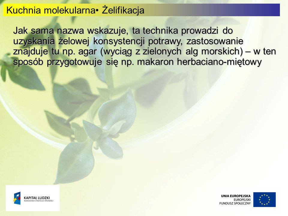 Kuchnia molekularna• Żelifikacja