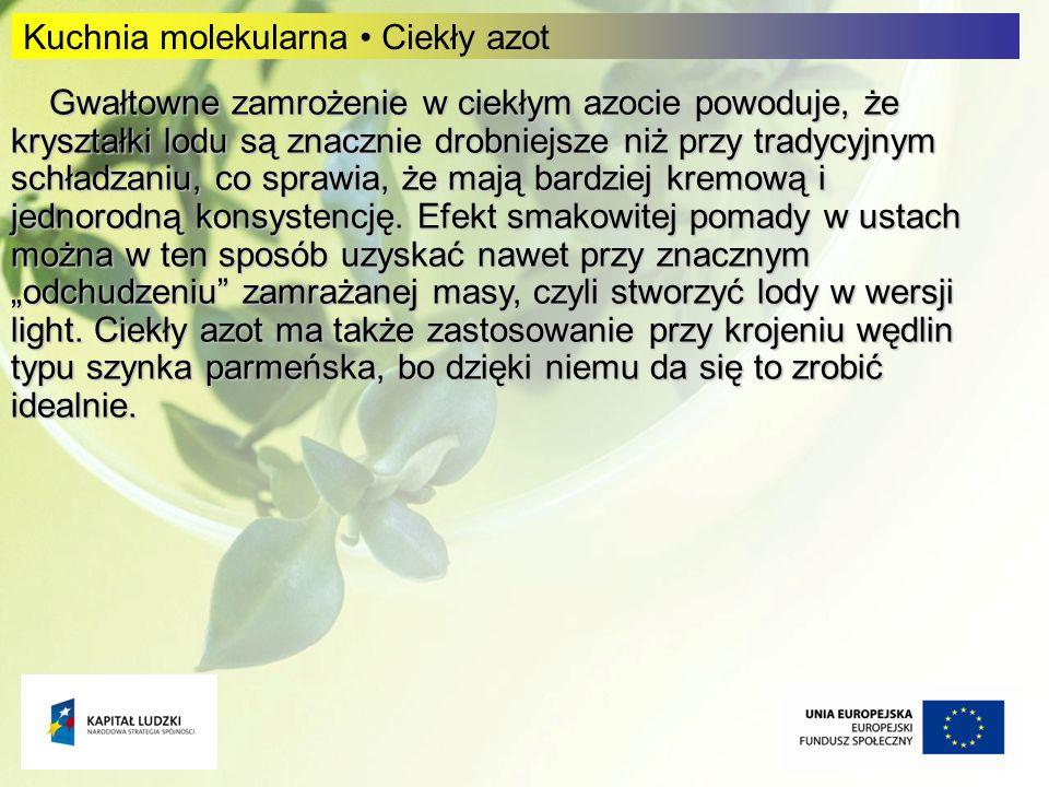 Kuchnia molekularna • Ciekły azot