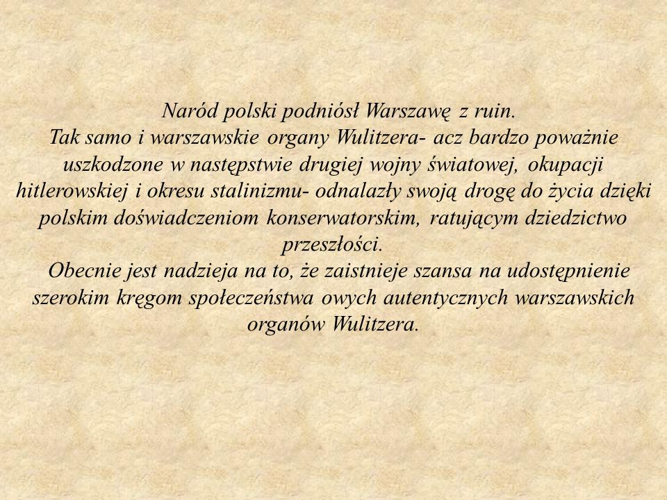 Naród polski podniósł Warszawę z ruin.