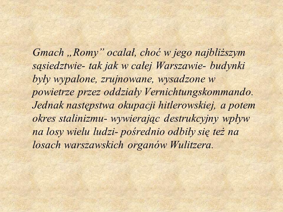 """Gmach """"Romy ocalał, choć w jego najbliższym sąsiedztwie- tak jak w całej Warszawie- budynki były wypalone, zrujnowane, wysadzone w powietrze przez oddziały Vernichtungskommando."""