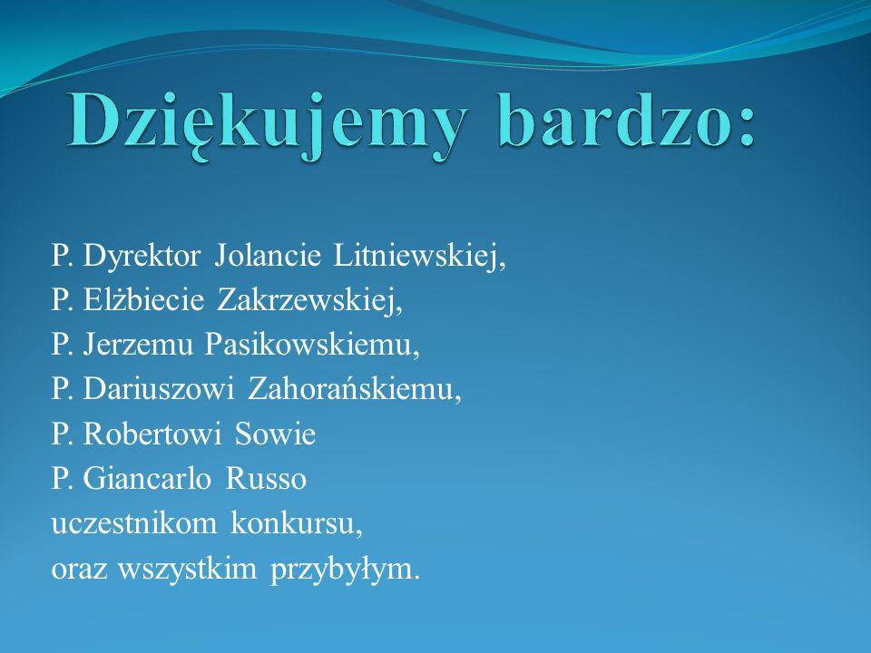 Dziękujemy bardzo: P. Dyrektor Jolancie Litniewskiej,