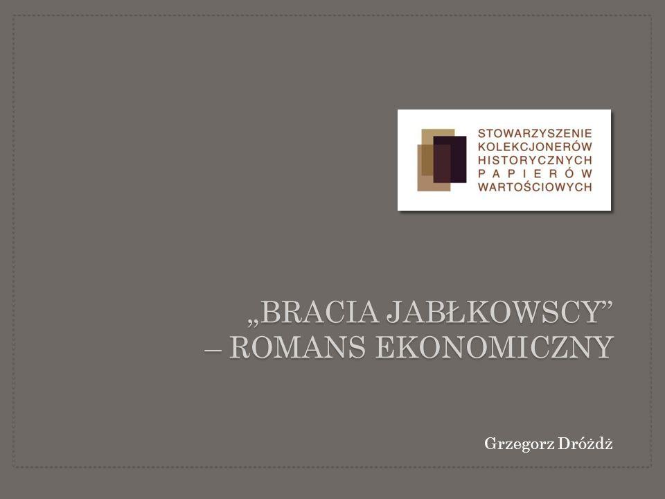 """""""Bracia Jabłkowscy – Romans Ekonomiczny"""