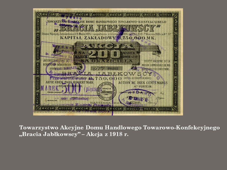 """Towarzystwo Akcyjne Domu Handlowego Towarowo-Konfekcyjnego """"Bracia Jabłkowscy – Akcja z 1918 r."""