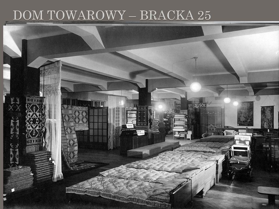 Dom Towarowy – Bracka 25