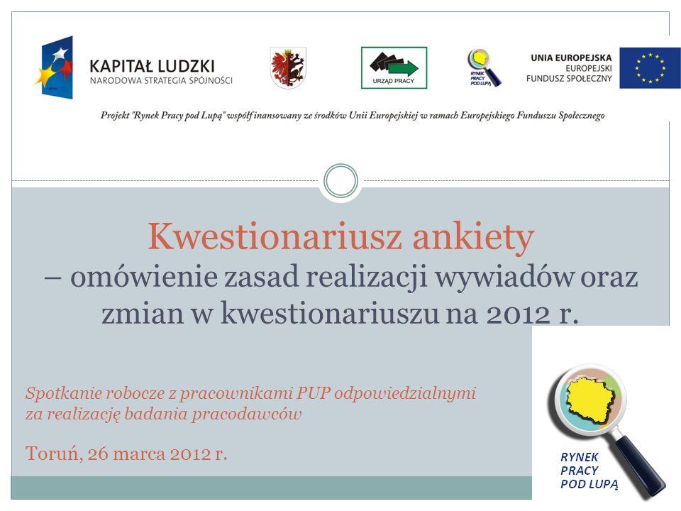 Kwestionariusz ankiety – omówienie zasad realizacji wywiadów oraz zmian w kwestionariuszu na 2012 r.