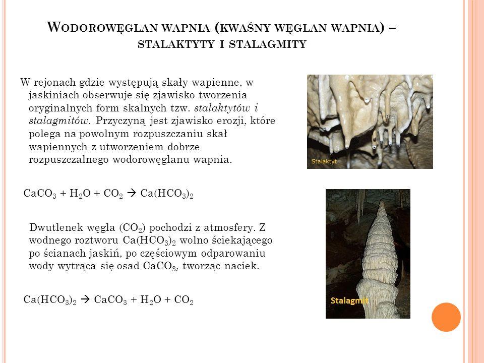 Wodorowęglan wapnia (kwaśny węglan wapnia) – stalaktyty i stalagmity