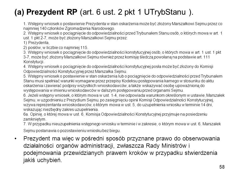 (a) Prezydent RP (art. 6 ust. 2 pkt 1 UTrybStanu ).