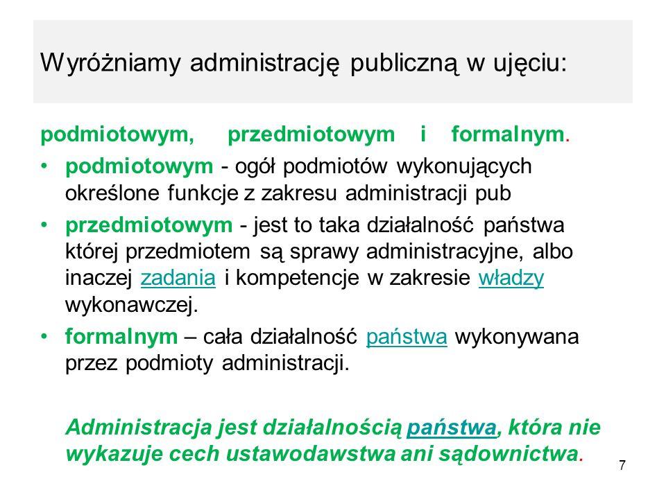 Wyróżniamy administrację publiczną w ujęciu: