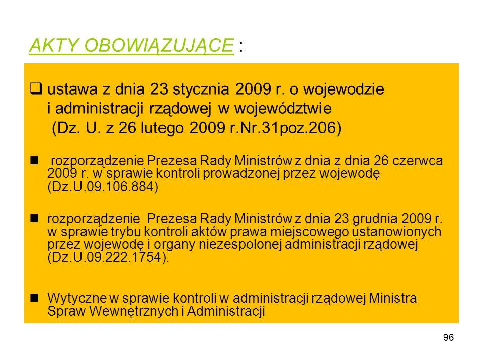 AKTY OBOWIĄZUJĄCE : ustawa z dnia 23 stycznia 2009 r. o wojewodzie