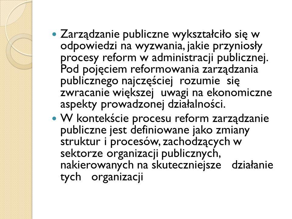 Zarządzanie publiczne wykształciło się w odpowiedzi na wyzwania, jakie przyniosły procesy reform w administracji publicznej. Pod pojęciem reformowania zarządzania publicznego najczęściej rozumie się zwracanie większej uwagi na ekonomiczne aspekty prowadzonej działalności.