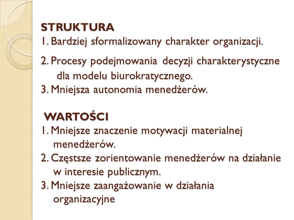 STRUKTURA 1. Bardziej sformalizowany charakter organizacji. 2