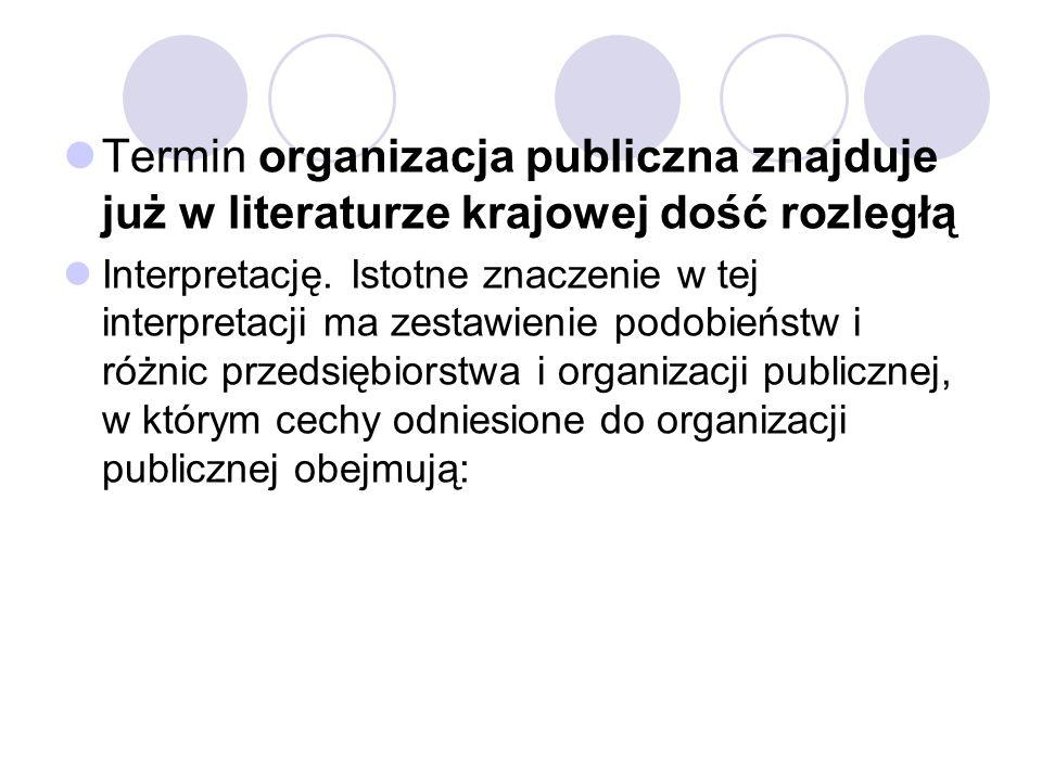 Termin organizacja publiczna znajduje już w literaturze krajowej dość rozległą