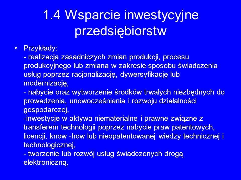 1.4 Wsparcie inwestycyjne przedsiębiorstw