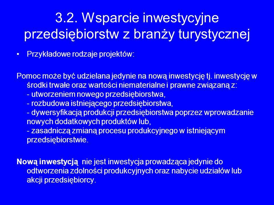 3.2. Wsparcie inwestycyjne przedsiębiorstw z branży turystycznej